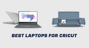 Best Laptop for Cricut
