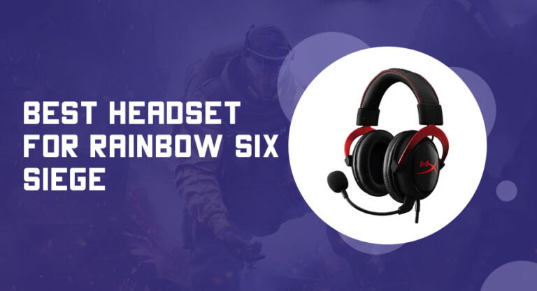 Best Headset for Rainbow Six Siege
