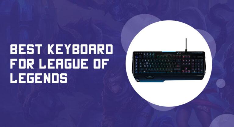 Best Keyboard for League of Legends