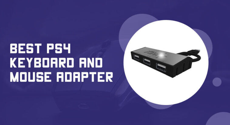 Best PS4 Keyboard and Mouse Adapter