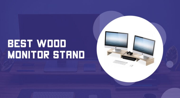 Best Wood Monitor Stand