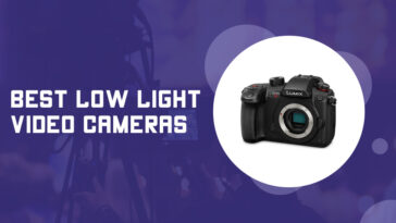 Best Low Light Video Cameras