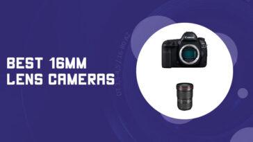 Best 16mm Lens Cameras